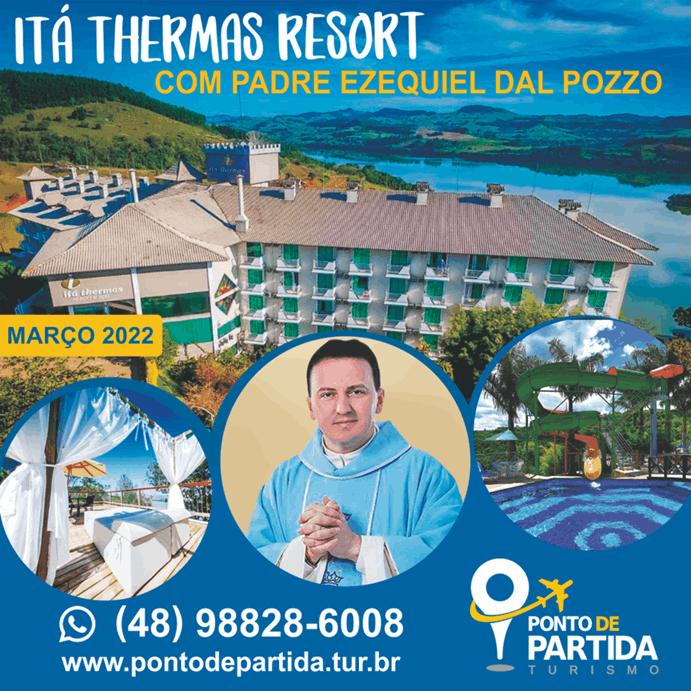 Itá Thermas Resort com Padre Ezequiel Dal Pozzo