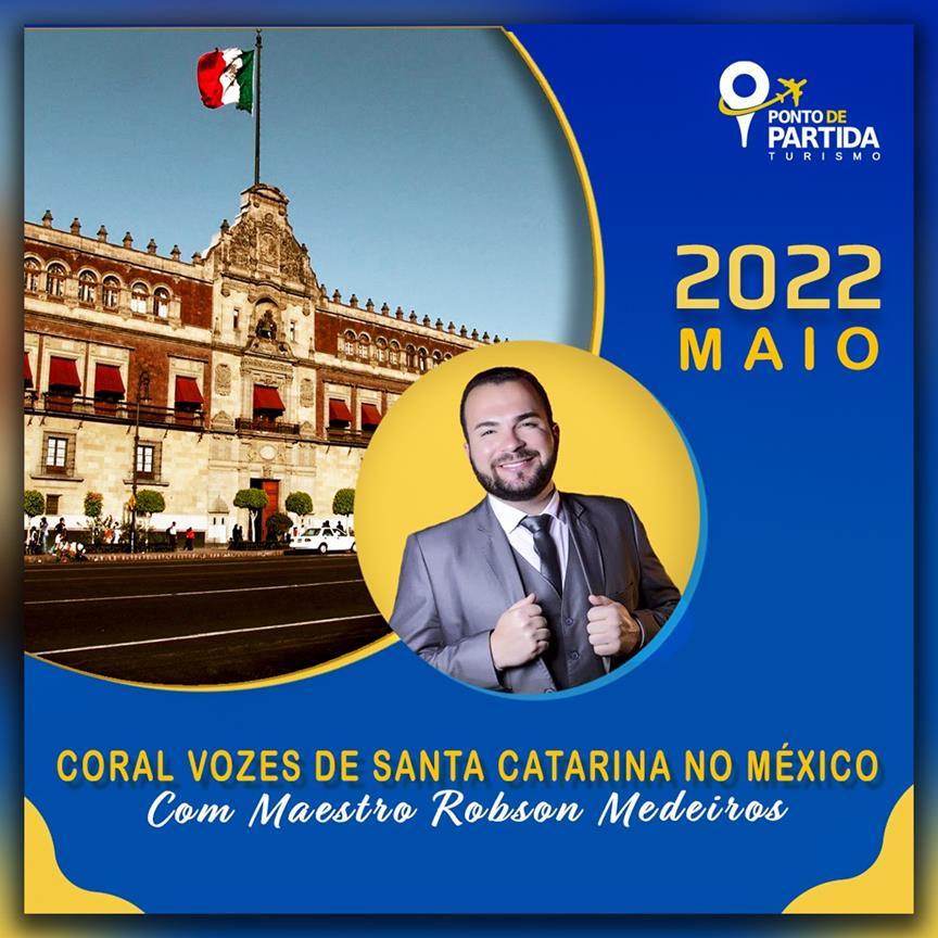 Coral Vozes de Santa Catarina no México com Maestro Robson Medeiros Vicente
