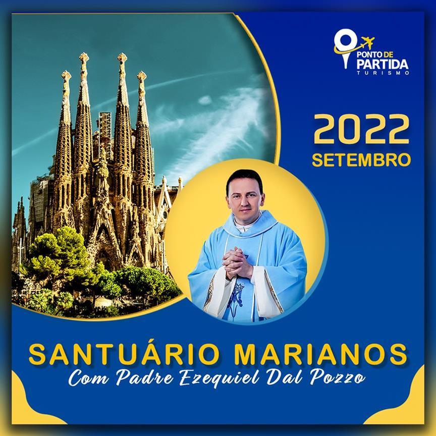 Santuários Marianos 2023 com Padre Ezequiel Dal Pozzo